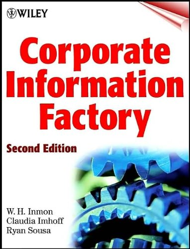 Download Corporate Information Factory (text only) 2nd(Second) edition by C. Imhoff,R. Sousa W. H. Inmon pdf