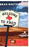 Welcome to Fred, Brad Whittington, 0805425551