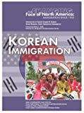 img - for Korean Immigration (Changing Face of North America) book / textbook / text book
