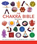 The Chakra Bible: The Definitive Guid...
