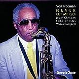 Never Let Me Go by Von Freeman (1994-08-01)