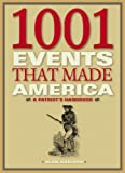 1001 Events That Made America, Alan Axelrod, 0792253078