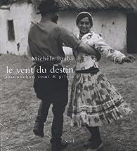 Le vent du destin : Manouches, Roms & Gitans par Michèle Brabo