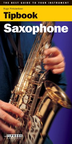 Read Online Tipbook - Saxophone: The Best Guide to Your Instrument ebook