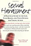 Sexual Harassment: A Practical Guide to the Law, Your Rights, and Your Options for Taking Action