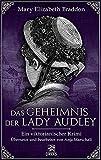 Das Geheimnis der Lady Audley: Ein viktorianischer Krimi