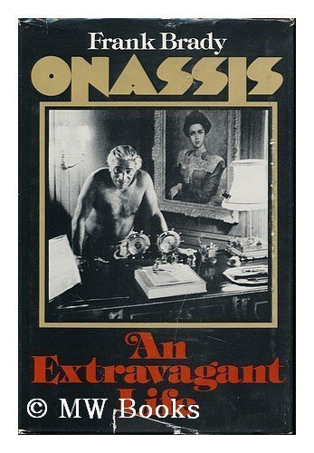 Onassis: An Extravagant Life, by Frank Brady