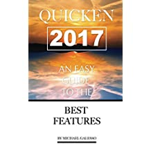 Quicken 2017: Any Easy Guide to the Best Features
