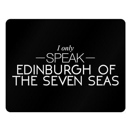 Idakoos I Only Speak Edinburgh Of The Seven Seas