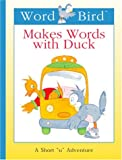 Word Bird Makes Words with Duck, Jane Belk Moncure, 1567669018