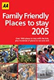 Family Friendly Places to Stay, AA Publishing Staff, 0749542934