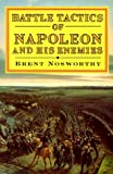 img - for Battle Tactics of Napoleon and His Enemies book / textbook / text book
