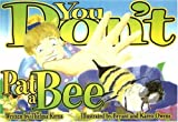 You Don't Pat a Bee, Thelma Kerns, 1570721203