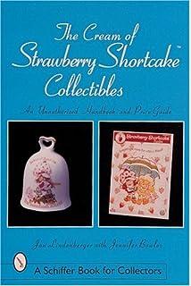 Cream of strawberry shortcake collectibles handbook price guide.