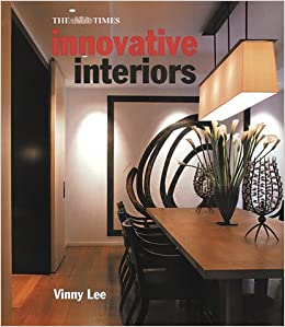 Innovative Interiors: In Association With The Times: Vinny Lee:  9781862054844: Amazon.com: Books