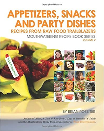 Download epub free appetizers snacks and party dishes recipes appetizers snacks and party dishes recipes from raw food trailblazers mouthwatering recipe book forumfinder Choice Image