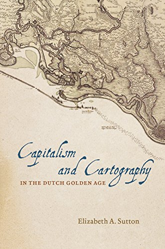 Download Capitalism and Cartography in the Dutch Golden Age Pdf