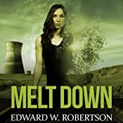 Melt Down: A Breakers Novel | Edward W. Robertson