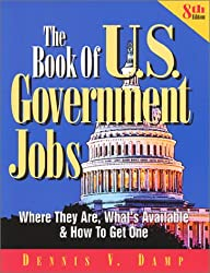 The Book of U.S. Government Jobs: Where They Are, What's Available and How to Get One (8th Edition)