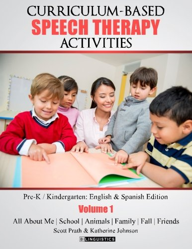 Curriculum-based  Speech Therapy Activities: Pre-K / Kindergarten:  English & Spanish Edition (Volume 1) (English and Spanish Edition)
