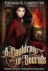 A Cauldron of Secrets (The Dashkova Memoirs Book 2)