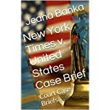 New York Times v. United States Case Brief (Court Case Briefs)