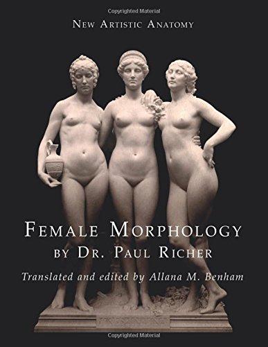 New Artistic Anatomy: Female Morphology: Dr. Paul Richer, Allana M ...