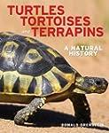 Turtles, Tortoises and Terrapins: A N...