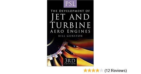 The Development of Jet and Turbine Aero Engines: Bill Gunston: 9780750944779: Amazon.com: Books