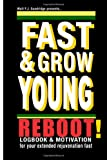 Fast and Grow Young: Reboot, Walt Goodridge, 1495402053