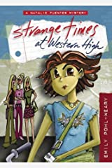 Strange Times at Western High (A Natalie Fuentes Mystery) Paperback