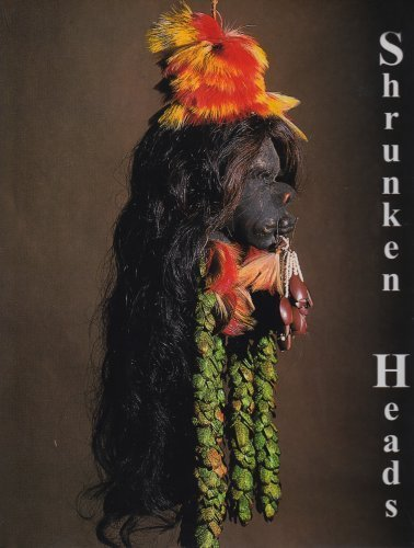Shrunken Heads: Tsantsa Trophies and Human Exotica by James L. Castner (2002-08-03)]()