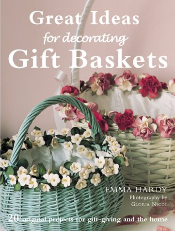 Decorating Baskets: 20 Original and Practical Projects for the Home and Gift Giving