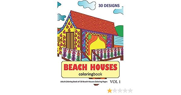 - Amazon.com: Beach Houses Coloring Book: 30 Coloring Pages Of Beach House  Designs In Coloring Book For Adults (Vol 1) (9781718158566): Rai, Sonia:  Books