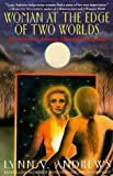 Woman at the Edge of Two Worlds, Lynn V. Andrews, 0060925507