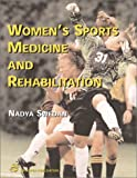 Women's Sports Medicine and Rehabilitation : Distributed by Lippincott Williams and Wilkins, Swedan, Nadya, 0834217317