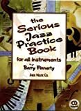 img - for The Serious Jazz Practice Book for All Instruments: Melodic Materials for the Modern Jazz Soloist (Book & CD) book / textbook / text book