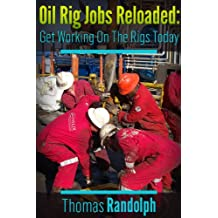 Oil Rig Jobs Reloaded: Get Working On The Rigs Today