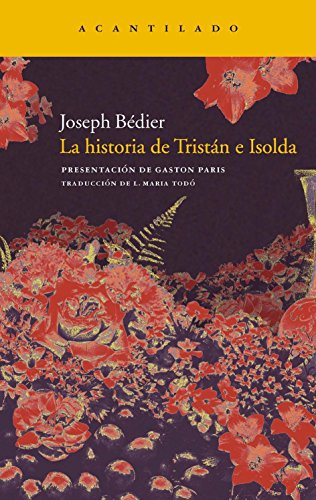 La historia de Tristán e Isolda: 188 (Narrativa del Acantilado) Joseph Bédier