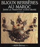 Bijoux Berbères au Maroc dans la tradition judéo-arabe