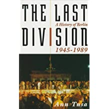 The Last Division: A History of Berlin, 1945-1989
