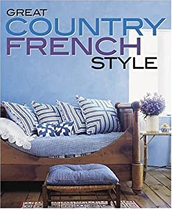 Great Country French Style Book By Meredith Books