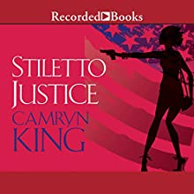 Stiletto Justice Audiobook by Camryn King Narrated by Lynette R. Freeman