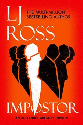 Impostor: An Alexander Gregory Thriller (The Alexander Gregory Thrillers Book 1) by [Ross, LJ]