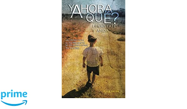 Y Ahora Qué? (Spanish Edition): Josué Bazan: 9781463355395: Amazon.com: Books