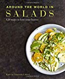 img - for Around the World in Salads: 120 Ways to Love Your Leaves book / textbook / text book