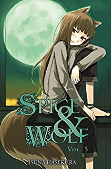 Spice and Wolf, Vol. 3 (light novel) by [Hasekura, Isuna]