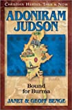 Front cover for the book Adoniram Judson: Bound for Burma by Janet Benge