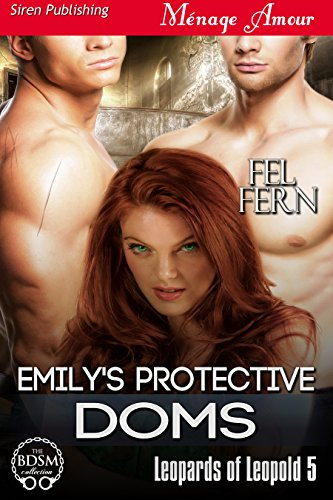 Emily's Protective Doms [Leopards of Leopold 5] (Siren Publishing Menage Amour) ()