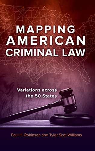 Mapping American Criminal Law: Variations across the 50 States